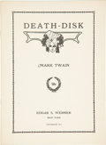Books:First Editions, Mark Twain. Death-Disk. New York: Edgar S. Werner, 1913.First separate edition, reprinted from My Debut as a ...