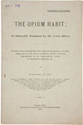 Books:Pamphlets & Tracts, E.H.M. Sell, M.D.. The Opium Habit; Its Successful Treatment byThe Avena Sativa. Jersey City: The Evening Journ...