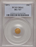 California Fractional Gold: , 1871 25C Liberty Octagonal 25 Cents, BG-767, R.3, MS61 PCGS. PCGSPopulation (25/104). NGC Census: (6/33). (#10594)...