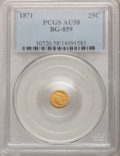 California Fractional Gold: , 1871 25C Liberty Round 25 Cents, BG-859, Low R.6, AU58 PCGS. PCGSPopulation (3/27). NGC Census: (0/10). (#10720)...