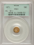 California Fractional Gold: , 1871 50C Liberty Round 50 Cents, BG-1011, R.2, MS61 PCGS. PCGSPopulation (23/261). NGC Census: (1/63). (#10840)...