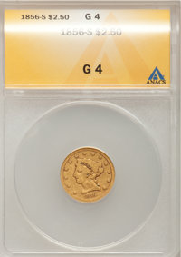 1856-S $2 1/2 Good 4 ANACS. NGC Census: (1/178). PCGS Population (0/105). Mintage: 72,100. Numismedia Wsl. Price for pro...