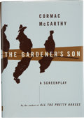 Books:Signed Editions, Cormac McCarthy. The Gardener's Son, A Screenplay. [Hopewell, New Jersey]: The Ecco Press, [1996]. First...
