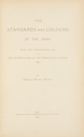 Books:First Editions, Samuel Milne Milne. The Standards and Colours of the Army, Fromthe Restoration, 1661, to the Introduction of the Territ...