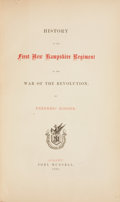 Books:First Editions, Frederic Kidder. History of the First New Hampshire Regiment inthe War of the Revolution. Albany: Joel Munsell,...