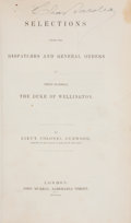 Books:First Editions, Lieut. Colonel Gurwood. Selections From the Dispatches andGeneral Orders of Field Marshal the Duke of Wellington. L...