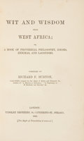 Books:First Editions, Richard F. Burton. Wit and Wisdom From West Africa; aBook of Proverbial Philosophy, Idioms, Enigmas, and Laconism...
