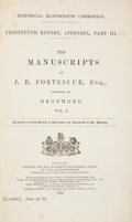 Books:First Editions, The Manuscripts of J. B. Fortescue, Preserved at Dropmore.London: Historical Manuscripts Commission, 1892-1908. First e...(Total: 6 Items)