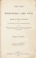 Books:First Editions, Robert Wright. The Life of Major-General James Wolfe.London: Chapman and Hall, 1864. First edition. Recently bound ...
