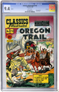 Golden Age (1938-1955):Western, Classics Illustrated #72 The Oregon Trail First Edition - Vancouver pedigree (Gilberton, 1950) CGC NM 9.4 White pages....