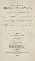 Books:Non-fiction, Charles James. A New and Enlarged Military Dictionary, or, Alphabetical Explanation of Technical Terms. ...
