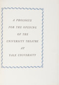 Books:First Editions, Lee Wilson Dodd. A Prologue for the Opening of the Theatre atYale University. [New Haven: Yale University Press...