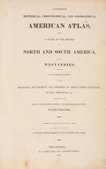 Books:First Editions, A Complete Historical, Chronological, and Geographical AmericanAtlas, Being a Guide to the History of North andSouth...