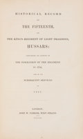 Books:First Editions, [British Regiments]. Historical Record of the Fifteenth, or theKing's Regiment of Light Dragoons, Hussars: London: ...