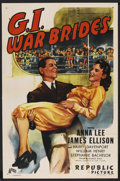 "Movie Posters:War, G.I. War Brides (Republic, 1946). One Sheet (27"" X 41""). War.Starring Anna Lee, James Ellison, Harry Davenport, William Hen..."