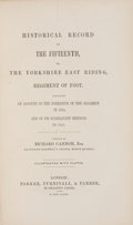 Books:First Editions, [British Regiments]. Richard Cannon. Historical Record of theFifteenth, or, the Yorkshire East Riding, Regiment of Foot...