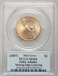 Presidential Dollars, (2007) $1 John Adams, Missing Edge MS65 PCGS. PCGS Population(462/68). NGC Census: (0/0). Numismedia Wsl. Price for probl...