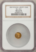 California Fractional Gold: , 1869 50C Liberty Round 50 Cents, BG-1021, High R.6, MS62 ProoflikeNGC. NGC Census: (1/0). (#71085...