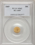 California Fractional Gold: , 1869 50C Liberty Round 50 Cents, BG-1009, R.5, MS62 PCGS. PCGSPopulation (8/19). NGC Census: (0/4). (#10838)...