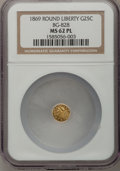 California Fractional Gold: , 1869 25C Liberty Round 25 Cents, BG-828, High R.4, MS62 ProoflikeNGC. NGC Census: (2/2). (#710689...