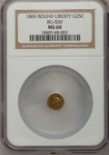 California Fractional Gold: , 1869 25C Liberty Round 25 Cents, BG-830, High R.5, MS60 NGC. NGCCensus: (1/0). PCGS Population (0/16). (#10691)...