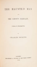 Books:First Editions, Charles Dickens. The Haunted Man and the Ghost's Bargain.London: Bradbury & Evans, 1848. First edition. Twelvem...