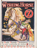 Books:First Editions, [L. Frank Baum]. Ruth Plumly Thompson. The Wishing Horse ofOz. Illustrated by John R. Neill. Chicago: The Reill...