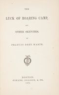 Books:First Editions, Francis Bret Harte. The Luck of Roaring Camp, And OtherSketches. Boston: Fields, Osgood, & Co., 1870. First edi...