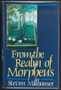 Books:First Editions, Steven Millhauser. From the Realm of Morpheus. New York:William Morrow and Company, Inc., [1986]. Review copy of th...