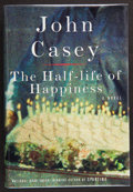 Books:Signed Editions, John Casey. The Half-Life of Happiness. New York: Alfred A. Knopf, 1998. First edition. Signed and dated by the au...