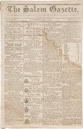 "Miscellaneous:Newspaper, Napoleon Bonaparte: Salem Gazette Newspapers. Two Issues,May 2 and June 30, 1797. Four pages each, 11"" x 17"", c... (Total: 2Items)"