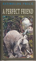 Books:Signed Editions, Reynolds Price. A Perfect Friend. New York, et al.: Atheneum Books for Young Readers, [2000]. First edition. Signe...