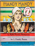 Books:First Editions, [L. Frank Baum]. Ruth Plumly Thompson. Handy Mandy in Oz.Illustrated by John R. Neill. Chicago: The Reilly & Le...