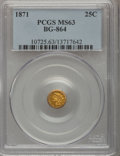California Fractional Gold: , 1871 25C Liberty Round 25 Cents, BG-864, R.5, MS63 PCGS. PCGSPopulation (13/12). NGC Census: (2/1). (#10725)...