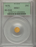 California Fractional Gold: , 1875 25C Liberty Round 25 Cents, BG-846, R.6, MS61 PCGS. PCGSPopulation (4/8). (#10707)...