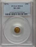 California Fractional Gold: , 1876 25C Indian Round 25 Cents, BG-881, R.5, MS64 PCGS. PCGSPopulation (12/7). NGC Census: (3/3). (#10742)...