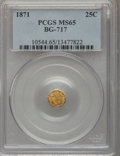 California Fractional Gold: , 1871 25C Liberty Octagonal 25 Cents, BG-717, R.3, MS65 PCGS. PCGSPopulation (49/24). NGC Census: (15/15). (#10544)...