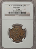 Colonials, (1670-75) FARTH St. Patrick Farthing Fine 12 NGC. Breen-208....