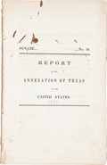 Books:Early Printing, Report on the Annexation of Texas to the United States.[Commonwealth of Massachusetts]...
