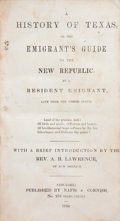 Books:Non-fiction, [Rev. A. B. Lawrence]. A History of Texas, or the Emigrant'sGuide to the New Republic by a Resident Emigrant, Late From...
