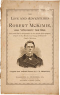 "Books:Early Printing, The Life and Adventures of Robert McKimie, Alias ""Little Reddy,""from Texas. Subtitled, The Dare-Devil Desperado of th..."