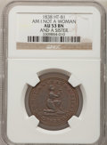 Hard Times Tokens, 1838 Am I Not A Women and A Sister AU53 NGC. Low-54, HT-81, R.1....