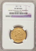Early Half Eagles, 1811 $5 Small 5--Mount Removed, Reverse Damaged--NGC Details. XF.Breen-6464, BD-2, R.3....