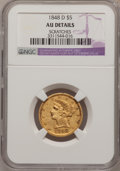 Liberty Half Eagles, 1848-D $5 --Scratches--NGC Details. AU. Variety 18-M....