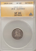 Bust Dimes: , 1829 10C Small 10C--Cleaned--ANACS. VF20 Details. JR-6. NGC Census:(3/234). PCGS Population (3/215). Mintage: 770,000. Nu...