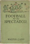 """Football Collectibles:Programs, 1911 Walter Camp """"Football for the Spectator"""" Signed Hardcover Book...."""