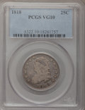 Bust Quarters: , 1818 25C VG10 PCGS. PCGS Population (31/421). NGC Census: (5/363). Mintage: 361,174. Numismedia Wsl. Price for problem free...
