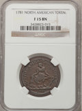 Colonials: , 1781 TOKEN North American Token Fine 15 NGC. NGC Census: (4/29).PCGS Population (12/136). (#589). Purchased from James...
