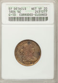 1804 1/2 C Plain 4, No Stems--Cleaned, Corroded--ANACS. XF Details Net VF20. C-13. NGC Census: (0/8). PCGS Population (2...