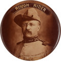 """Political:Pinback Buttons (1896-present), Theodore Roosevelt: A Sought After """"Rough Rider"""" Design in the Largest 2 1/8"""" Size. ..."""